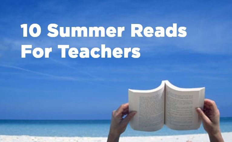 10 Summer Reads for Teachers